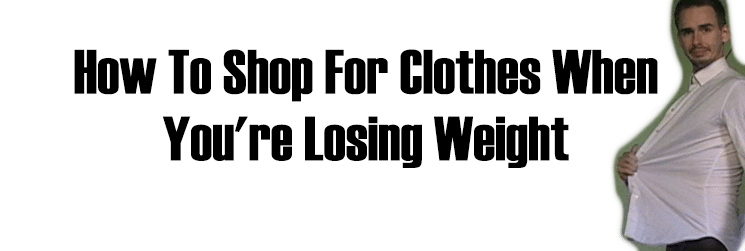 How to shop for clothes when you're losing weight