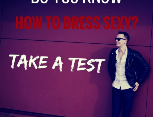 Do You Know How To Dress Sexy As A Man? Take A Test To Find Out!